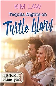Tequila Nights on Turtle Island by [Kim Law, Ticket TrueLove]