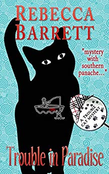 Trouble in Paradise: Book 6 of Trouble Cat Mysteries by [Rebecca Barrett]