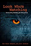 Look Who's Watching, Revised Edition: Surveillance, Treachery and Trust Online (English Edition)