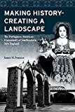 Making History; Creating a Landscape: The Portuguese American Community of Southeastern New England