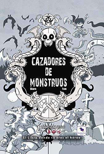 Cazadores de Monstruos: El libro donde tú eres el héroe: 13 (Libro-Juego)