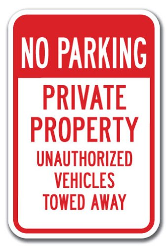 """No Parking Private Property Unauthorized Vehicles Towed Away Sign 12"""" X 18"""" Heavy Gauge Aluminum Signs"""