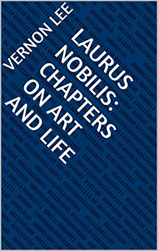 Laurus Nobilis: Chapters on Art and Life (English Edition)