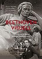 Beethoven visuell: Der Komponist im Spiegel bildlicher Vorstellungswelten