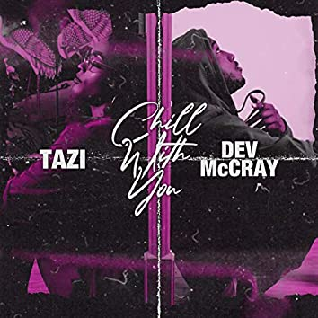 Chill With You (feat. Dev McCray)