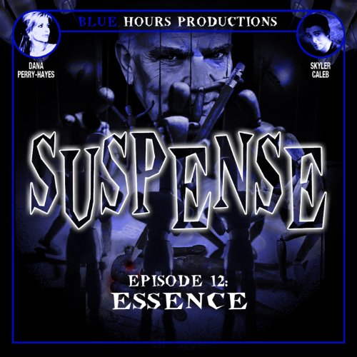 SUSPENSE, Episode 12: Essence audiobook cover art