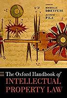 The Oxford Handbook of Intellectual Property Law (Oxford Handbooks)