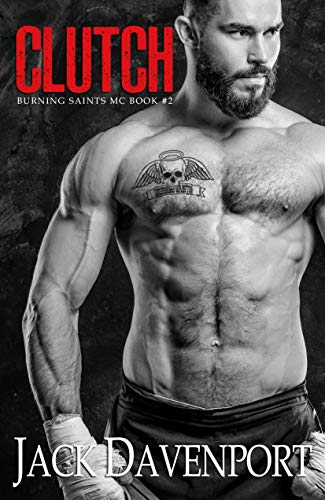 Clutch (Burning Saints MC Book 2)