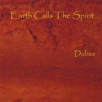 Earth Calls the Spirit