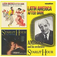 Latin American After Dark / Starlit Hour: Music of by Ambrose (2008-07-08)