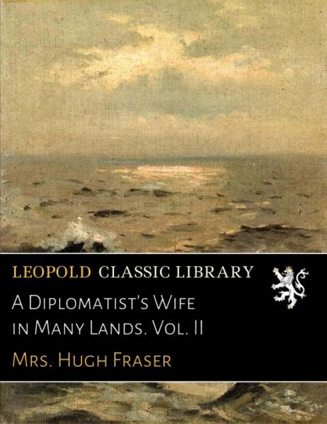 軽蔑恐れのみA Diplomatist's Wife in Many Lands. Vol. II