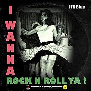 I Wanna Rock n Roll Ya!