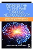 Winning the Talent War Through Neurodiversity: Getting the Greatest Value from a Traditionally Overlooked Resource