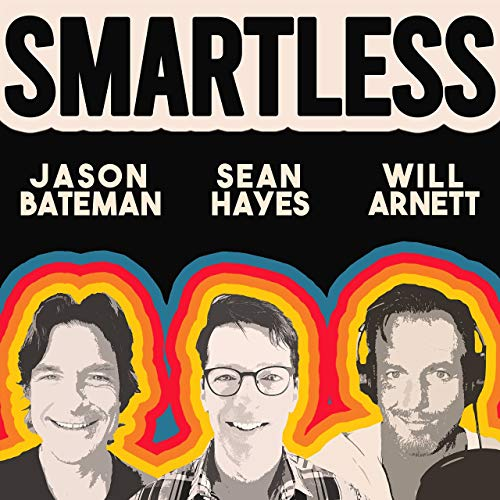 SmartLess Podcast By Will Arnett Jason Bateman Sean Hayes cover art