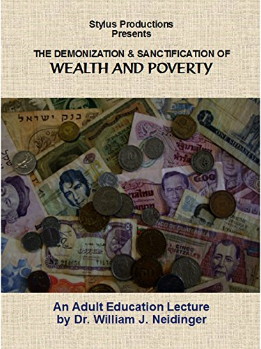 The Demonization and Sanctification of Wealth and Poverty [OV]