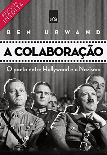 A Colaboração: O pacto entre Hollywood e o Nazismo