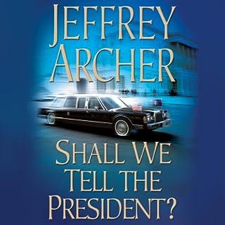 Shall We Tell the President? audiobook cover art