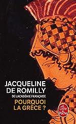 Pourquoi la Grèce ? de Jacqueline de Romilly