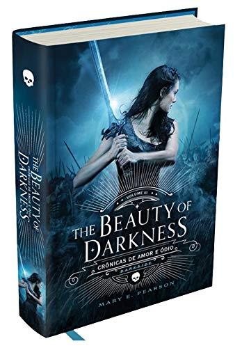 The Beauty of Darkness - Crônicas de Amor e Ódio - Vol. 3: O volume final da fantasia que arrebatou os leitores brasileiros