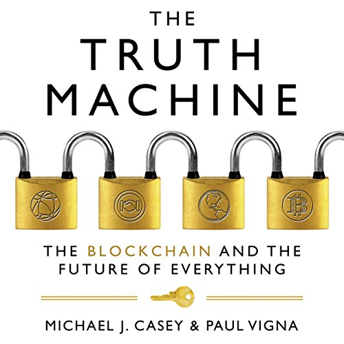 The Truth Machine: The Blockchain and the Future of Everything audiobook cover art