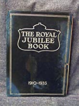 THE ROYAL JUBILEE BOOK 1910-1935 TELLING IN PICTURES THE STORY OF 25 MOMENTOUS YEARS IN THE REIGN OF THEIR MAJESTIES KING GEORGE V AND QUEEN MARY