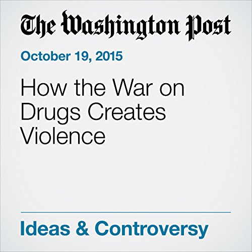 How the War on Drugs Creates Violence audiobook cover art