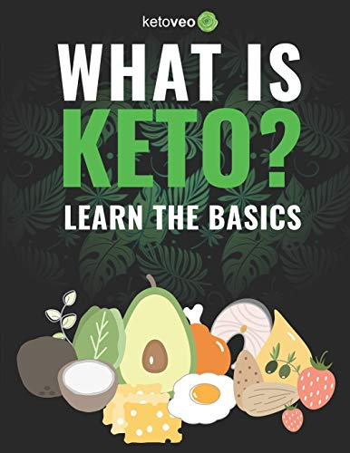 What Is Keto?: Complete Guide For Beginners About Keto Diet And A Ketogenic Lifestyle 1