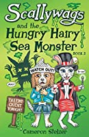 Scallywags and the Hungry Hairy Sea Monster: Scallywags Book 3