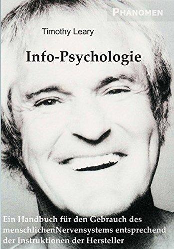 Info-Psychologie: Ein Handbuch für den Gebrauch des menschlichen Nervensystems entsprechend den Instruktionen der Hersteller