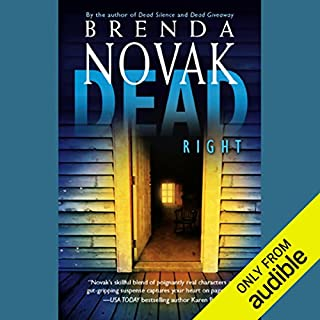 Dead Right                   Written by:                                                                                                                                 Brenda Novak                               Narrated by:                                                                                                                                 Karen Stein                      Length: 12 hrs and 15 mins     Not rated yet     Overall 0.0