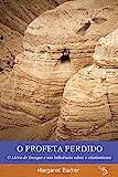 O Profeta Perdido - O Livro de Enoque e sua Influência Sobre o Cristianismo