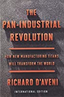 The Pan-Industrial Revolution (International Edition): How New Manufacturing Titans Will Transform the World