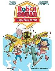 Cinque sensi da chef (Robot Squad)