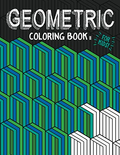 Geometric Coloring Book for Kids II: Geometric Designs for Beginners. Great Activity for Mindfulness and Relaxation. (Mindful Coloring Books for Children)