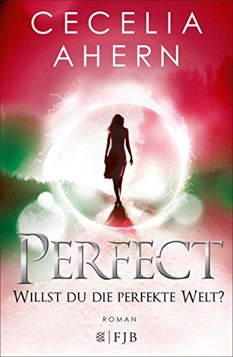 Perfect – Willst du die perfekte Welt?: Roman