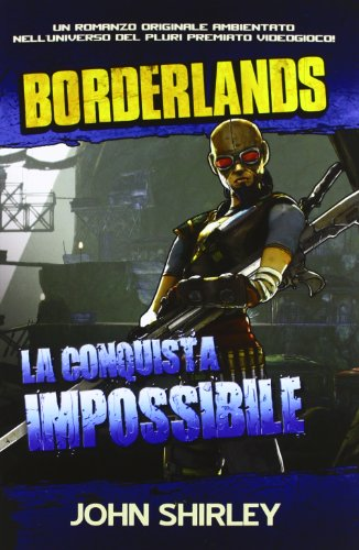 La conquista impossibile. Borderlands. Ediz. illustrata: 2