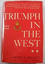 Triumph in the West: A History of the War Years Based on the Diaries of Field-Marshal Lord Alanbrooke, Chief of the Imperial General Staff