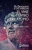 DE DEMÓCRITO A LAS ESTRELLAS: EL VIAJE AL CENTRO DEL ÁTOMO: 16 (Alonso Barba)