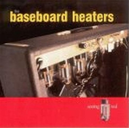 Seeing Red by Baseboard Heaters (2004-08-31)