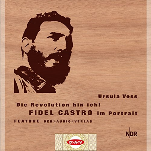 『Die Revolution bin ich! Fidel Castro im Portrait』のカバーアート