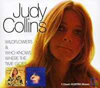 Wildflowers/Who Knows Where The Time Goes by Judy Collins (2006-02-12)