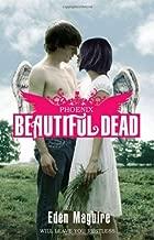 Beautiful Dead: Phoenix (The Beautiful Dead)