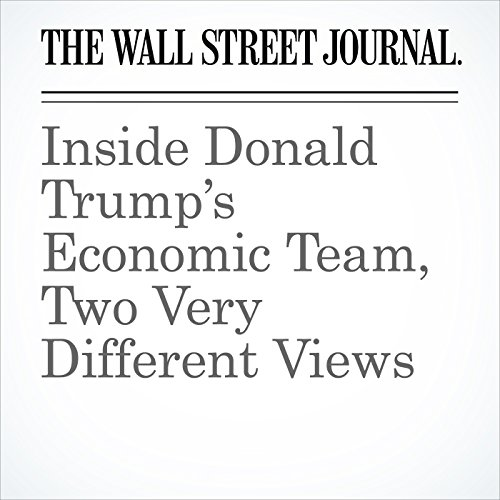 Inside Donald Trump's Economic Team, Two Very Different Views cover art