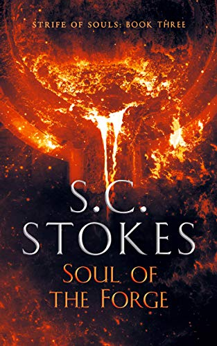 Soul Of The Forge (Strife Of Souls Book 3) (English Edition)