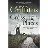 The Crossing Places: The Dr Ruth Galloway Mysteries 1 (English Edition)