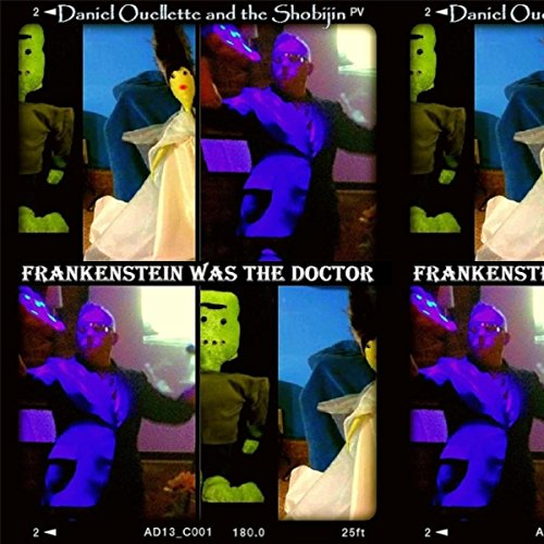 Frankenstein Was the Doctor