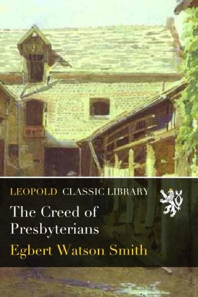 山積みの行き当たりばったり処方するThe Creed of Presbyterians