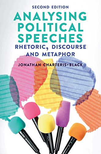Analysing Political Speeches: Rhetoric, Discourse and Metaphor