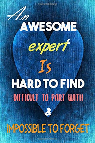 expert Notebook: An Awesome expert Is hard to find Journal or Planner for expert Gift Great for expert Appreciation Retirement and (Inspirational Notebooks for expert)
