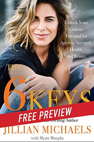 The 6 Keys: Unlock Your Genetic Potential for Ageless Strength, Health, and Beauty (English Edition)